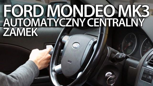Automatyczny centralny zamek Ford Mondeo MK3