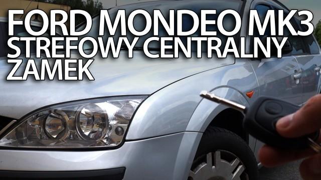 Strefowy centralny zamek Ford Mondeo MK3