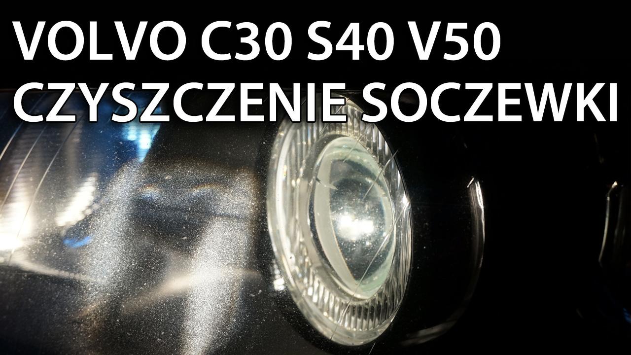 Demontaż i czyszczenie soczewki Volvo V50, S40, C30, C70