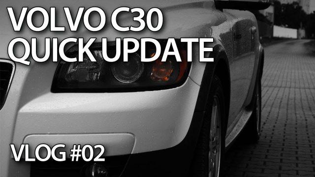 vlog - Szybka aktualizacja o Volvo C30, naprawach i modyfikacjach